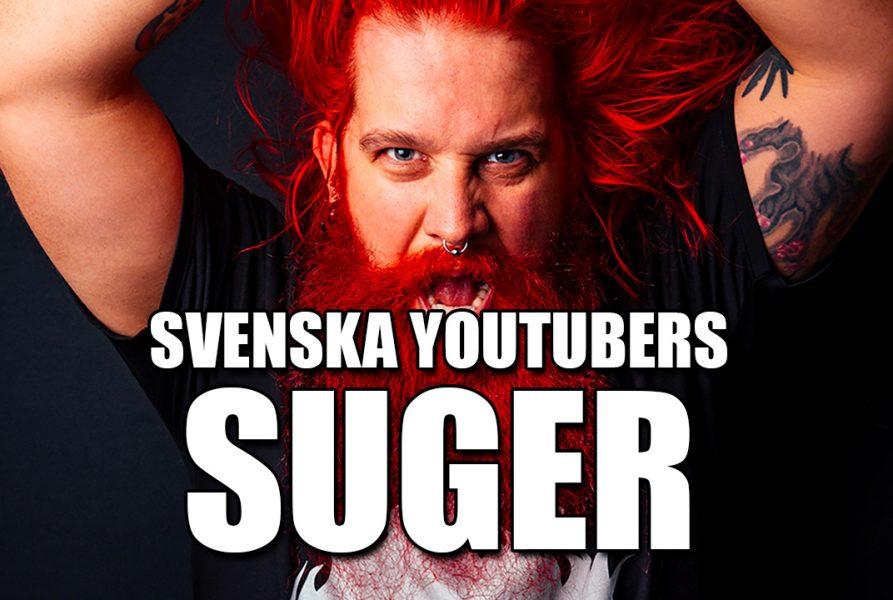 """SVENSKA YOUTUBERS SUGER"""